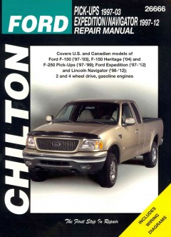 Chilton's Ford Pick-Ups 1997-03/Expedition/Navigator 1997-12 repair manual /  Eric Michael Mihalyi, Jay Storer. - Eric Michael Mihalyi, Jay Storer.