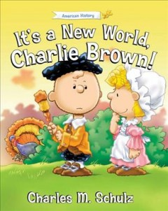It's a new world, Charlie Brown! /  Peanuts created by Charles M. Schulz ; illustrated by Tom Brannon. - Peanuts created by Charles M. Schulz ; illustrated by Tom Brannon.