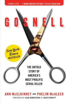 Gosnell : the untold story of America's most prolific serial killer / Ann McElhinney and Phelim McAleer. - Ann McElhinney and Phelim McAleer.