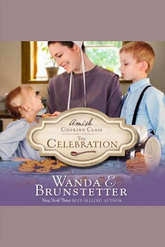 The celebration /  Wanda E. Brunstetter. - Wanda E. Brunstetter.