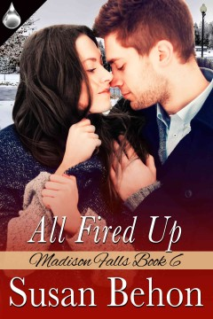 All fired up /  Susan Behon. - Susan Behon.