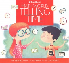Telling time /  by David A. Adler ; illustrated by Edward Miller. - by David A. Adler ; illustrated by Edward Miller.