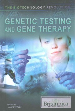 Genetic testing and gene therapy /  edited by James Wolfe.