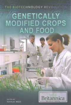 Genetically modified crops and food /  edited by Natalie Regis. - edited by Natalie Regis.