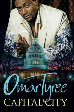 Capital city /  Omar Tyree.