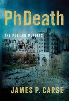 PhDeath : the Puzzler murders / James P. Carse.