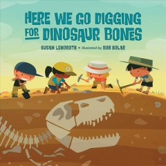 Here we go digging for dinosaur bones : sung to the tune of