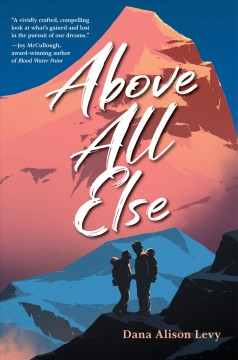 Above all else /  Dana Alison Levy. - Dana Alison Levy.