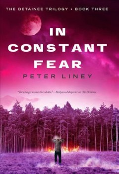 In Constant fear /  Peter Liney. - Peter Liney.