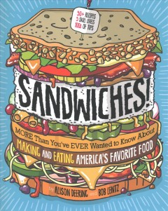 Sandwiches! /  by Alison Deering ; illustrated by Bob Lentz. - by Alison Deering ; illustrated by Bob Lentz.