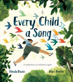 Every child a song /  Nicola Davies ; illustrated by Marc Martin. - Nicola Davies ; illustrated by Marc Martin.
