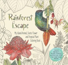Rainforest escape : my island animal, exotic flower and tropical plant coloring book / Jade Gedeon. - Jade Gedeon.