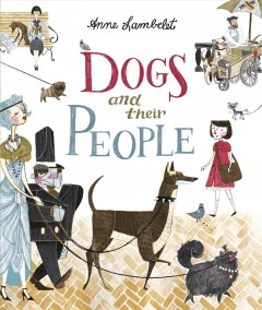 Dogs and their people /  Anne Lambelet.