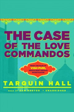 The case of the Love Commandos /  Tarquin Hall.