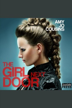 The girl next door /  Amy Jo Cousins.