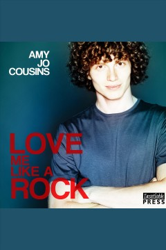 Love me like a rock /  Amy Jo Cousins. - Amy Jo Cousins.