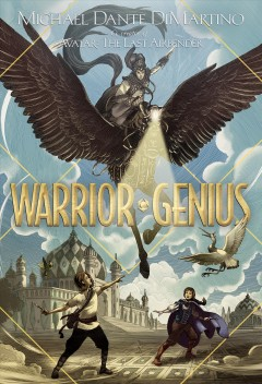 Warrior genius /  Michael Dante DiMartino. - Michael Dante DiMartino.