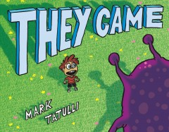 They came /  Mark Tatulli. - Mark Tatulli.