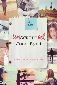 Unscripted Joss Byrd /  Lygia Day Penaflor. - Lygia Day Penaflor.