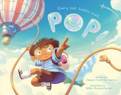 Pop! /  written by Jason Carter Eaton ; illustrated by Matt Rockefeller. - written by Jason Carter Eaton ; illustrated by Matt Rockefeller.