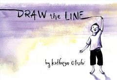 Draw the line /  by Kathryn Otoshi.