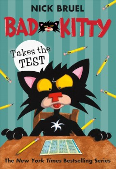 Bad Kitty takes the test /  Nick Bruel. - Nick Bruel.