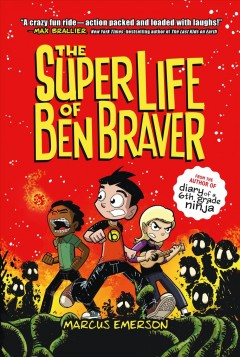 The super life of Ben Braver /  written and illustrated by Marcus Emerson.