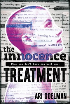 The innocence treatment /  Ari Goelman. - Ari Goelman.