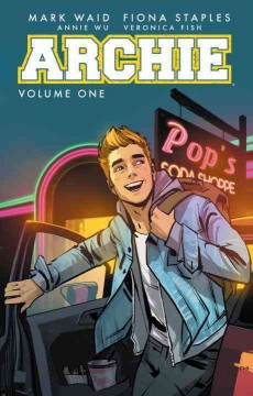 Archie Volume 1, The new Riverdale /  story by Mark Waid ; art by Fiona Staples (issues 1-3), Annie Wu (issue 4), Veronica Fish (issues 5-6) ; coloring by Andre Szymanowicz with Jen Vaughn ; lettering by Jack Morelli. - story by Mark Waid ; art by Fiona Staples (issues 1-3), Annie Wu (issue 4), Veronica Fish (issues 5-6) ; coloring by Andre Szymanowicz with Jen Vaughn ; lettering by Jack Morelli.