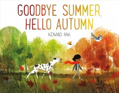 Goodbye summer, hello autumn /  Kenard Pak.