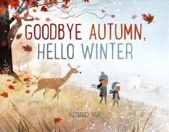 Goodbye autumn, hello winter /  Kenard Pak. - Kenard Pak.