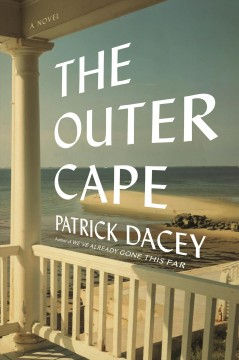 The outer cape : a novel / Patrick Dacey. - Patrick Dacey.