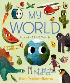 My world : a book of first words / Frann Preston-Gannon. - Frann Preston-Gannon.
