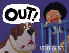 Out! /  Arree Chung. - Arree Chung.