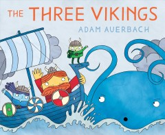 The three vikings /  Adam Auerbach. - Adam Auerbach.