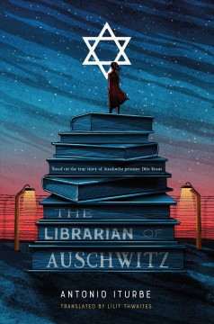 The librarian of Auschwitz /  Antonio Iturbe ; translated by Lilit Žekulin Thwaites. - Antonio Iturbe ; translated by Lilit Žekulin Thwaites.