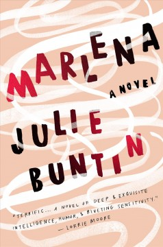 Marlena : a novel / Julie Buntin.