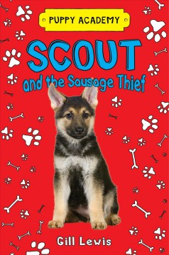 Scout and the sausage thief /  Gill Lewis ; illustrations by Sarah Horne.