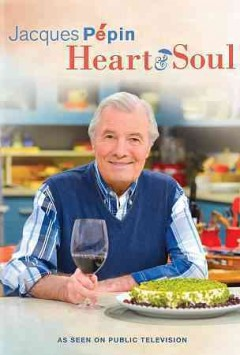 Jacques Pépin : heart & soul [4-disc set].