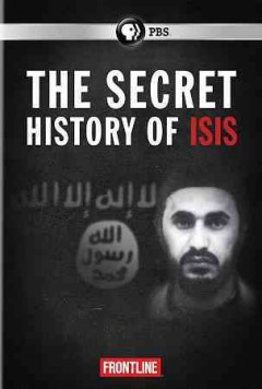 The secret history of ISIS /  a Frontline production with Kirk Documentary Group ; produced by Michael Kirk, Jim Gilmore, Mike Wiser ; written by Michael Kirk & Mike Wiser ; directed by Michael Kirk. - a Frontline production with Kirk Documentary Group ; produced by Michael Kirk, Jim Gilmore, Mike Wiser ; written by Michael Kirk & Mike Wiser ; directed by Michael Kirk.