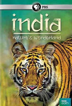 India : nature's wonderland / a BBC Production with PBS ; executive producer, Julian Hector ; series producer, Ben Southwell. - a BBC Production with PBS ; executive producer, Julian Hector ; series producer, Ben Southwell.