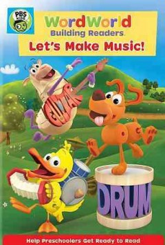 WordWorld : Let's make music! / PBS Kids. - PBS Kids.
