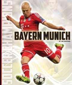 Bayern Munich /  Jim Whiting. - Jim Whiting.
