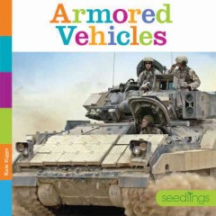 Armored vehicles /  Kate Riggs. - Kate Riggs.