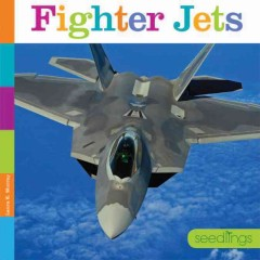 Fighter Jets /  Laura K. Murray. - Laura K. Murray.