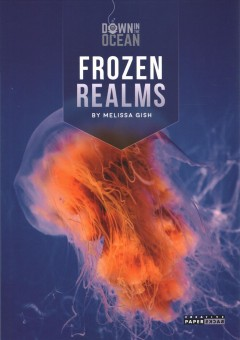 Frozen realms /  by Melissa Gish.