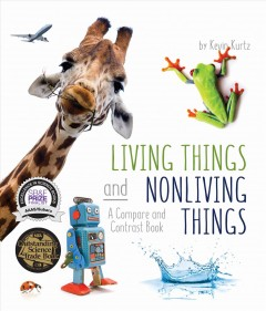 Living things and nonliving things /  by Kevin Kurtz.