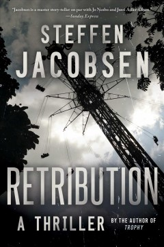 Retribution : a thriller / Steffen Jacobsen ; translated from the Danish by Charlotte Barslund.