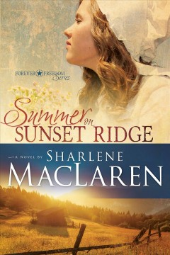 Summer on Sunset Ridge /  Sharlene MacLaren. - Sharlene MacLaren.