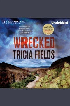 Wrecked /  Tricia Fields.